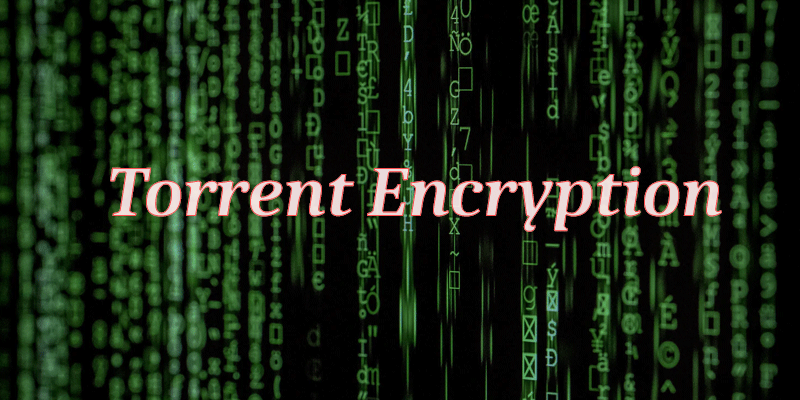 How to Encrypt your Torrents